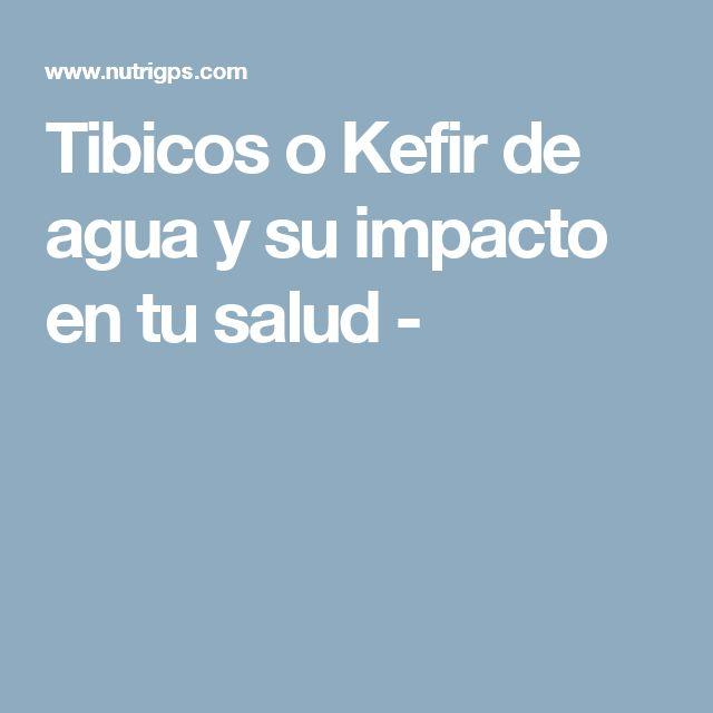 Tibicos o Kefir de agua y su impacto en tu salud -
