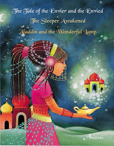 Click to enlarge The Tale of the Envier and the Envied; The Sleeper Awakened; Aladdin and the Wonderful Lamp