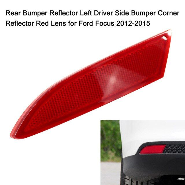Rear Bumper Reflector Right Left Driver Side Bumper Corner Reflector Red Lens For Ford Focus 2012 2015 Review Ford Focus Ford Focus 2012