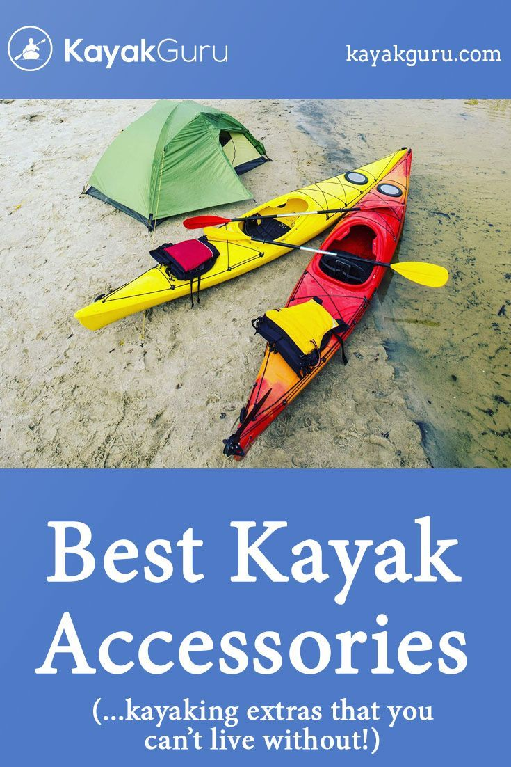 Best Kayak Accessories Cool Kayaking Gear And Equipment For 2020 Kayak Accessories Kayak Lights Kayaking