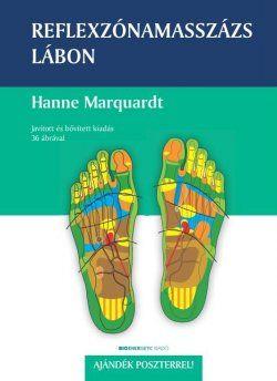 Hanne Marquardt: Reflexzónamasszázs lábon + ajándék poszter | Bioenergetic.hu