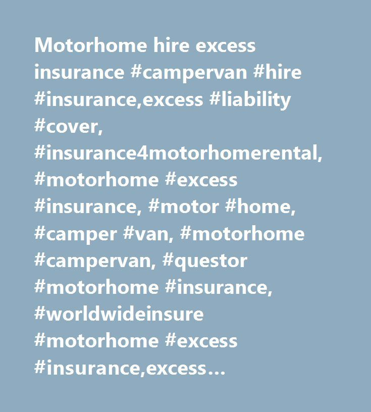 Motorhome hire excess insurance #campervan #hire #insurance,excess #liability #cover, #insurance4motorhomerental, #motorhome #excess #insurance, #motor #home, #camper #van, #motorhome #campervan, #questor #motorhome #insurance, #worldwideinsure #motorhome #excess #insurance,excess #insurance, #collision #damage #waiver, #auto #insurance, #car #rental #excess, #rental #car #insurance, #car #hire #excess #insurance, #auto #insurance, #european #car #rental #insurance, #super #cdw, #cdw, #ldw…