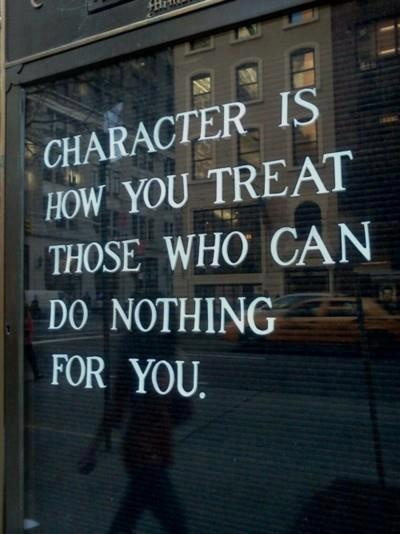 character - A good person is one who helps others without expecting something back. Classic comment. but really they ARE doing something for you. Making you a better, less selfish person who doesn't expect things back from gifts given, even if its just a smile or a friendly hello.  Thanks Kirsten, Peter