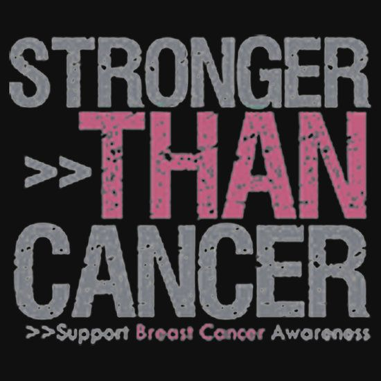 STRONGER THAN CANCER. THIS DESIGN AVAILABLE ON T-SHIRT, PHONE CASE, MUG, AND 20 OTHER PRODUCTS. CHECK THEM OUT.
