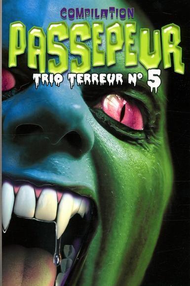 Compilation passepeur t05:trio terreur