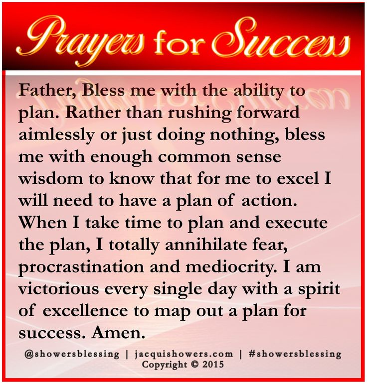 PRAYERS FOR SUCCESS: Father, Bless me with the ability to plan. Rather than rushing forward aimlessly or just doing nothing, bless me with enough common sense wisdom to know that for me to excel I will need to have a plan of action. When I take time to plan and execute the plan, I totally annihilate fear, procrastination and mediocrity. I am victorious every single day with a spirit of excellence to map out a plan for success. Amen. #showersblessing #prayersforsuccess