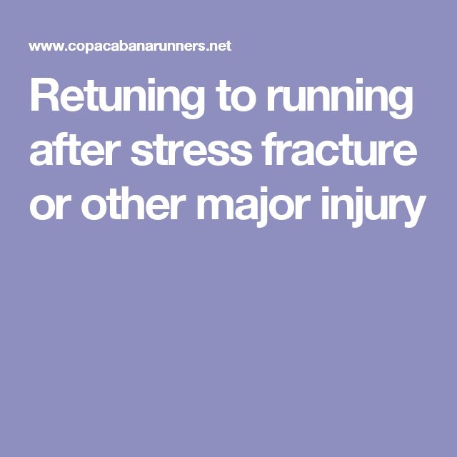 Retuning to running after stress fracture or other major injury
