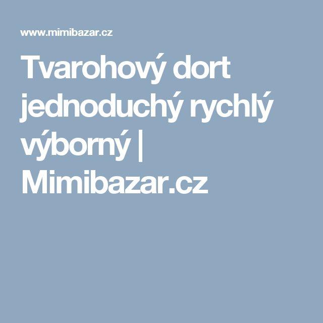 Tvarohový dort jednoduchý rychlý výborný | Mimibazar.cz
