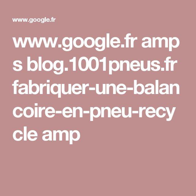 www.google.fr amp s blog.1001pneus.fr fabriquer-une-balancoire-en-pneu-recycle amp