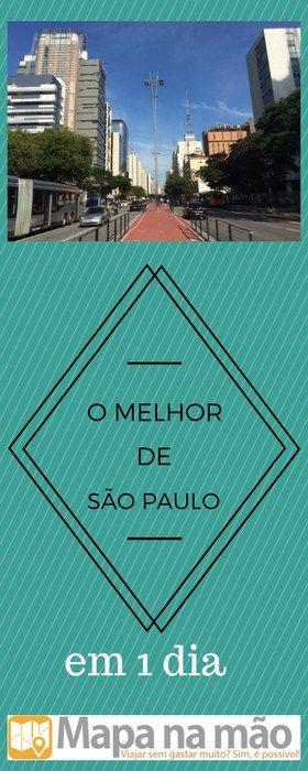Curtindo o melhor de São Paulo em 1 dia - as 7 melhores atrações