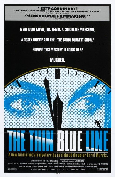 The Thin Blue Line. Excellent documentary. Like a longer episode of Unsolved Mysteries, except better. And without ghosts or aliens. It's about something far scarier...the criminal justice system.
