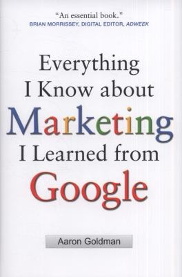Everything I know about Marketing I learned from Google book