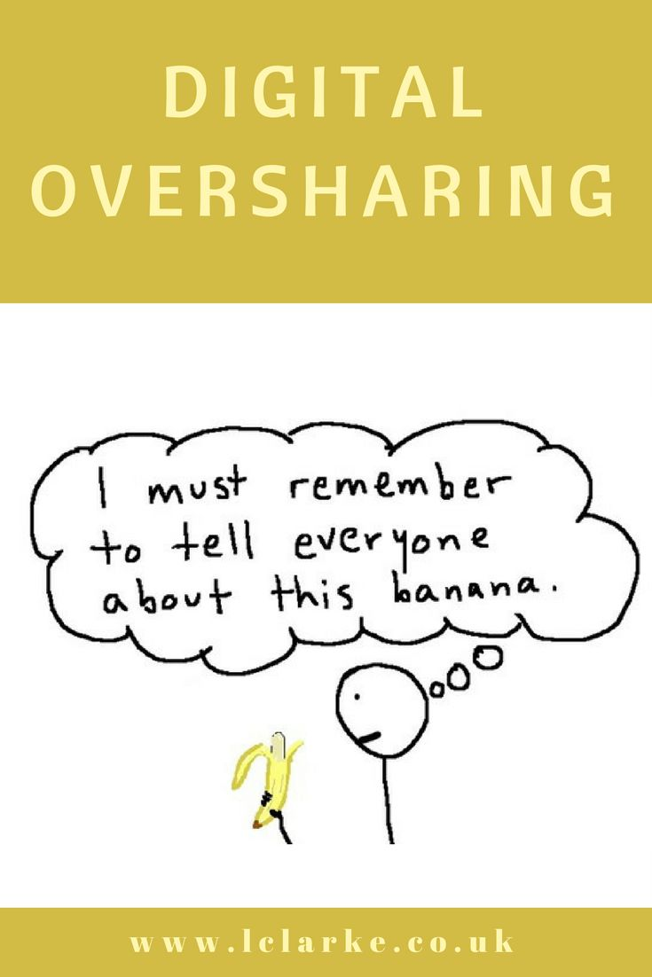 Digital Oversharing