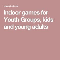 Indoor games for Youth Groups, kids and young adults