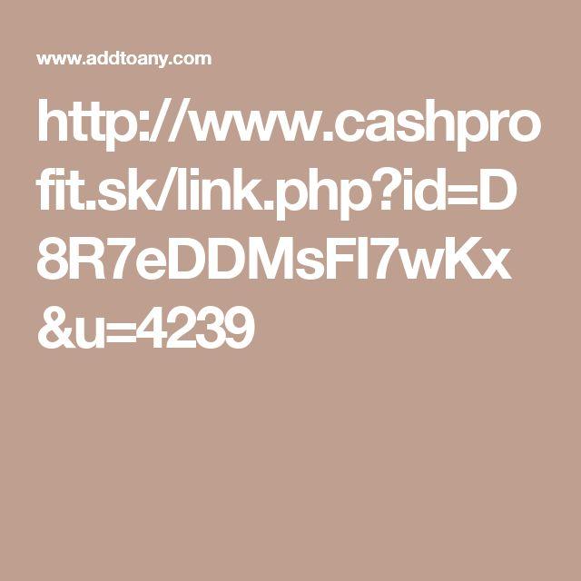 http://www.cashprofit.sk/link.php?id=D8R7eDDMsFI7wKx&u=4239