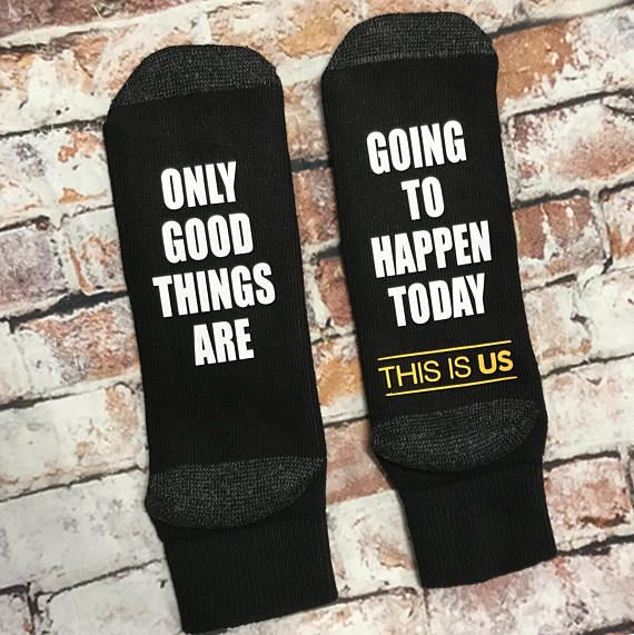 This is us socks Only good things are going to happen today Socks This is us gift Randall Kate Kevin Rebecca Jack, This is Us, This is real, This is Life, This is Love, This is us, This is US Valentine gift, This is US socks, This is US fan, This is US present >>> For RUSH ORDER! click