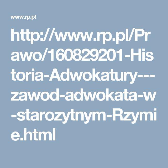 http://www.rp.pl/Prawo/160829201-Historia-Adwokatury---zawod-adwokata-w-starozytnym-Rzymie.html