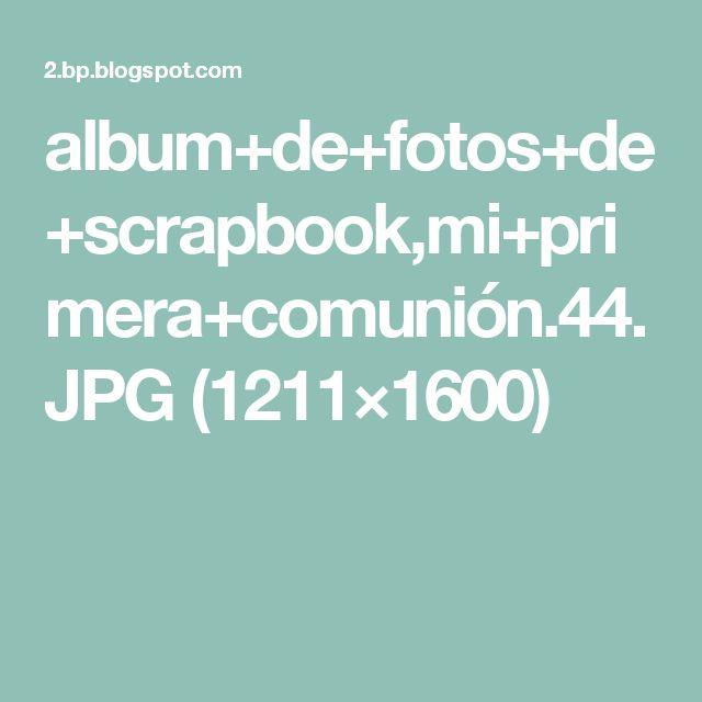 album+de+fotos+de+scrapbook,mi+primera+comunión.44.JPG (1211×1600)