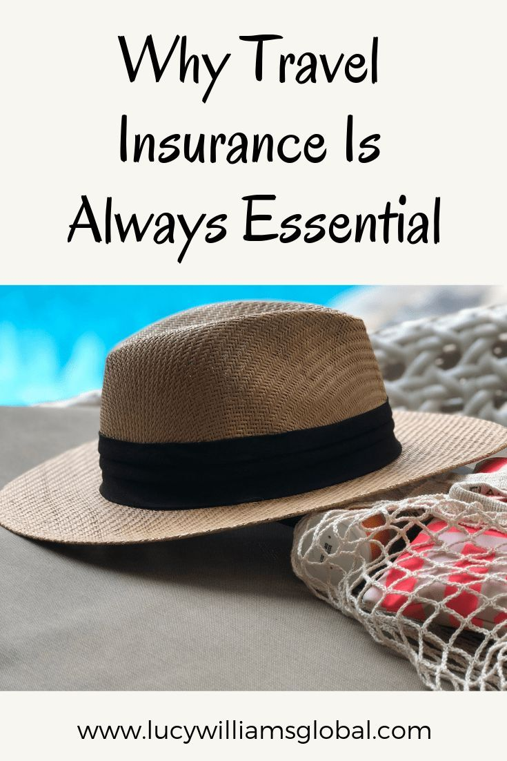 Why Travel Insurance Is Always Essential Travel Insurance