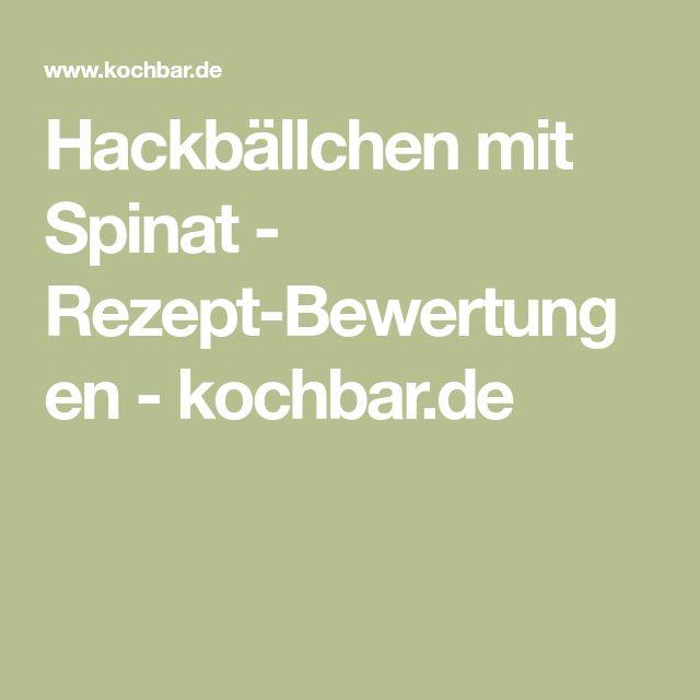 Hackbällchen mit Spinat - Rezept-Bewertungen - kochbar.de