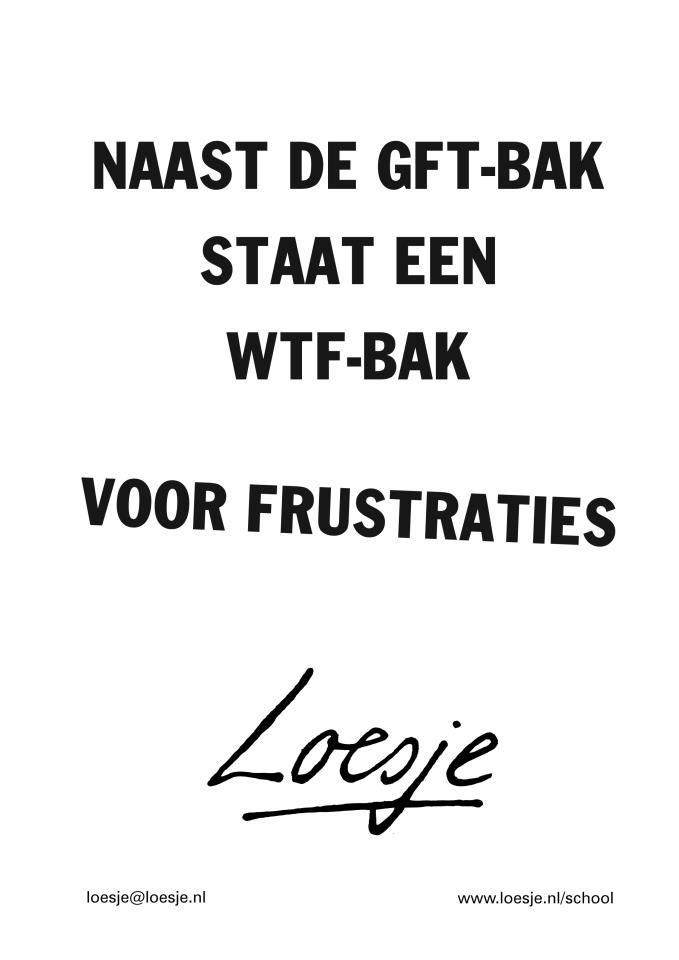Naast de GFT-bak staat...#Loesje