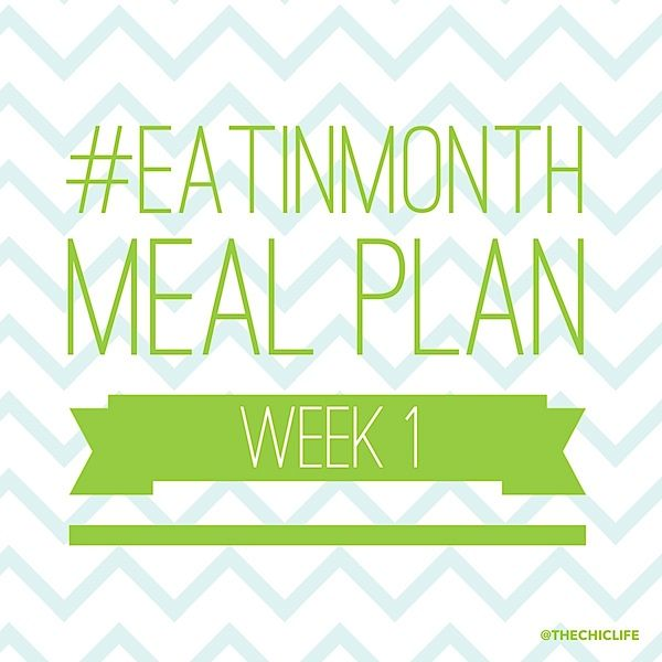 Here's my Week 1 Meal Plan for the #eatinmonth challenge. Here's to eating healthier and saving money!