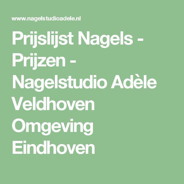 Prijslijst Nagels - Prijzen - Nagelstudio Adèle Veldhoven Omgeving Eindhoven