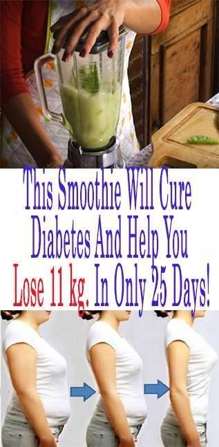 This Smoothie Will Cure Diabetes And Help You Lose 11 kg. In Only 25 Days! #DiabetesCureNutrition