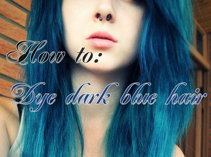 How to: dye dark blue hair'! (:
