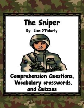 Are you looking for activities that covers Liam O'Flaherty's short story The Sniper. The ready to print worksheets included in this packet are: -Handout of 12 vocabulary words from the story, vocabulary crossword puzzle, and vocabulary quiz -11 question comprehension question worksheets -an identifying the literary elements in the story worksheet -14 multiple choice comprehension-based quiz