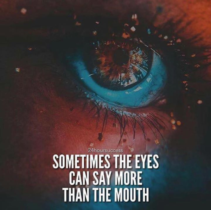 Inspirational Positive Quotes Sometimes The Eyes Can Say More Positive Quotes Best Positive Quotes Good Life Quotes