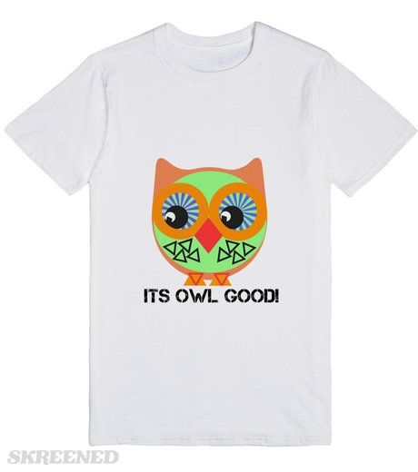 Its owl good | Design with an owl and wording. #Skreened