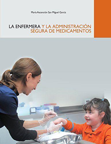 La Enfermera y la Administración Segura de Medicamentos (... https://www.amazon.com/dp/1478364114/ref=cm_sw_r_pi_dp_W-2Nxb1K8JP47