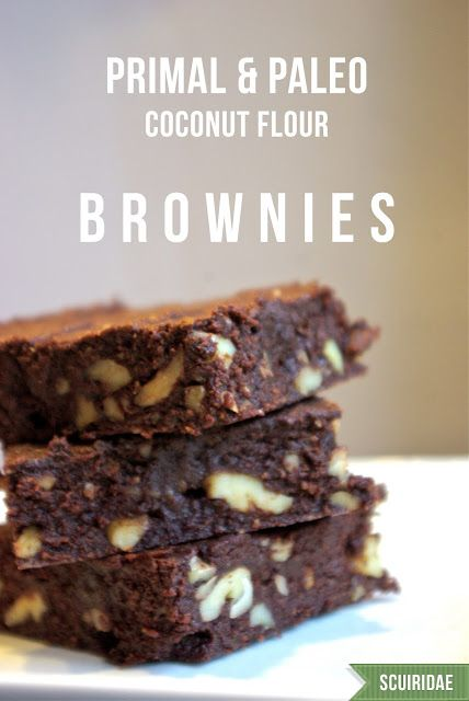 Coconut Flour Brownies (Primal/Paleo) - RESULT: got nervous about the coconut flour so added in a banana to retain moisture. Wasn't necessary but made the brownies taste like banana :)