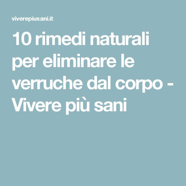 10 rimedi naturali per eliminare le verruche dal corpo - Vivere più sani