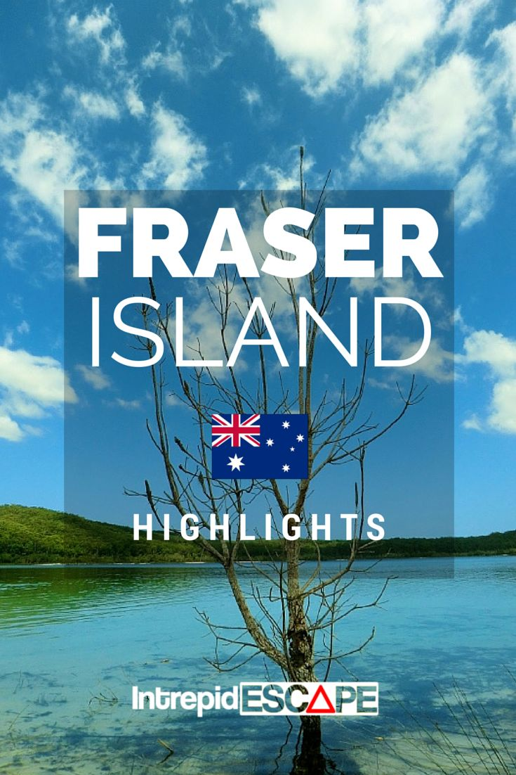 Fraser Island Highlights