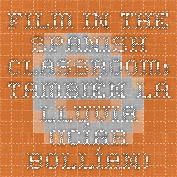 Film in the Spanish Classroom: También la lluvia (Icíar Bollían)