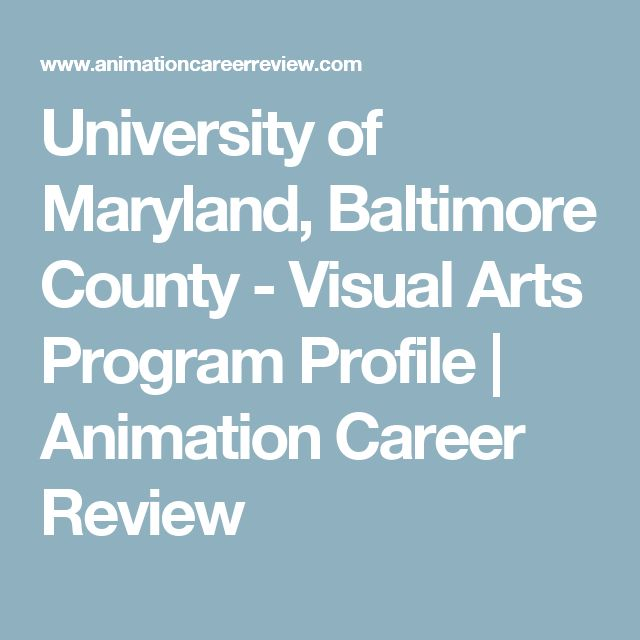 University of Maryland, Baltimore County - Visual Arts Program Profile | Animation Career Review