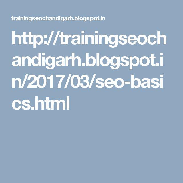 http://trainingseochandigarh.blogspot.in/2017/03/seo-basics.html
