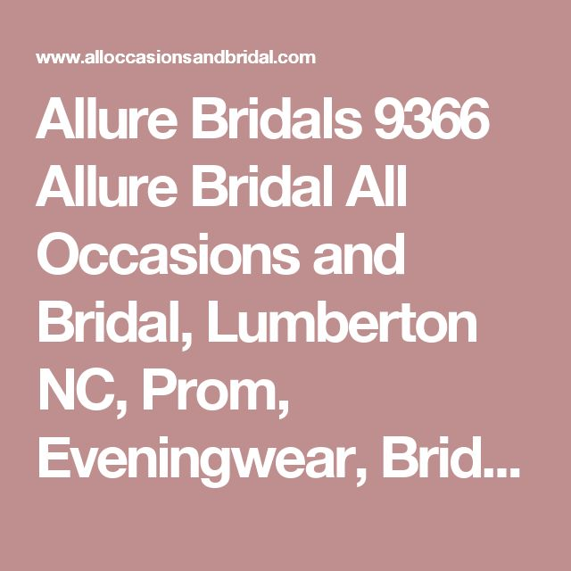 Allure Bridals 9366 Allure Bridal All Occasions and Bridal, Lumberton NC, Prom, Eveningwear, Bridesmaid Wedding Gowns and Accessories