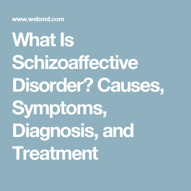 What Is Schizoaffective Disorder? Causes, Symptoms, Diagnosis, and Treatment
