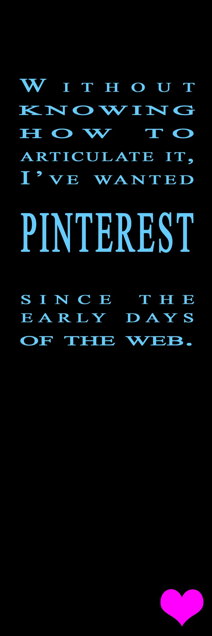 This is exactly how I feel too! Thank God for Pinterest! <3
