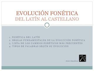 Evolucion fonética del latín al castellano