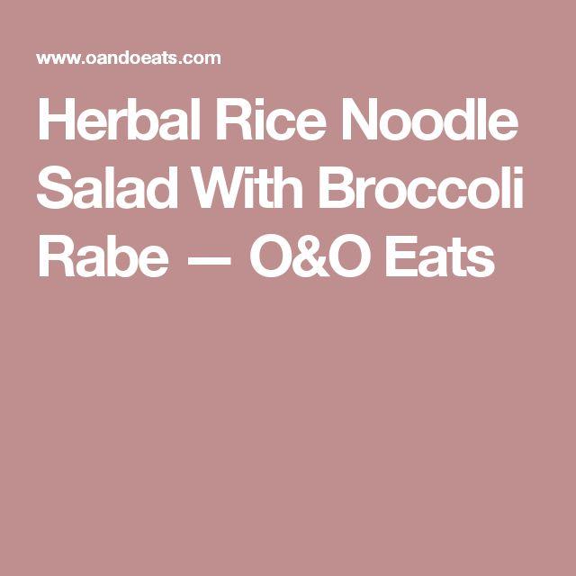 Herbal Rice Noodle Salad With Broccoli Rabe — O&O Eats