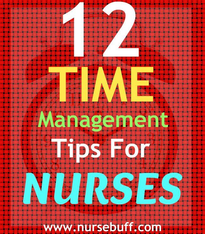 time management for nurse Abstract time management is an essential component of leadership  leaders need to develop strategies to maximize time in order to.