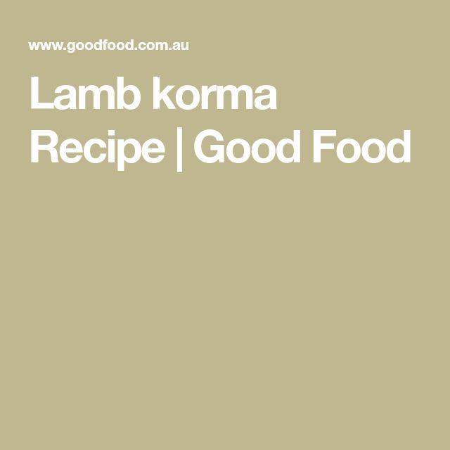 Lamb korma Recipe | Good Food