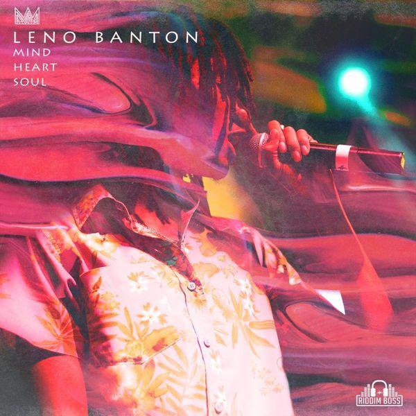 Leno Banton - Mind Heart Soul (MHS)  #LenoBanton #LenoBanton #MindHeartSoul #REMCollective #RiddimBoss