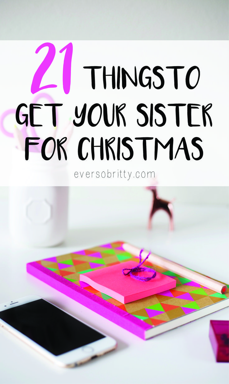 42 Things to Get Your Sister for CHRISTMAS Ultimate 2017