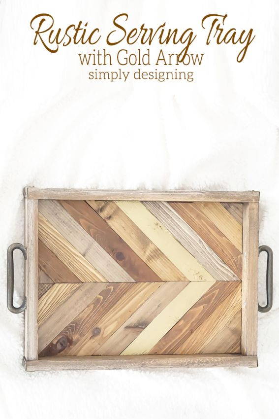 DIY Rustic Serving Tray minus the random gold chevron