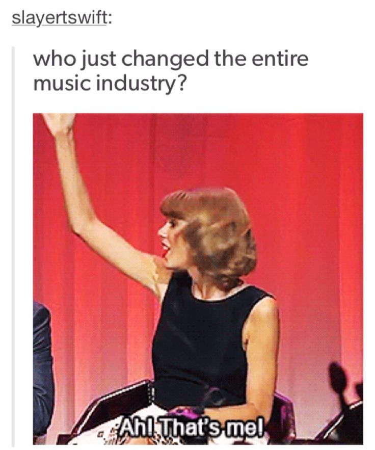 I bet your favorite band/singer can't change the music industry. I LOVE TAYLOR!! ❤️ #swifty